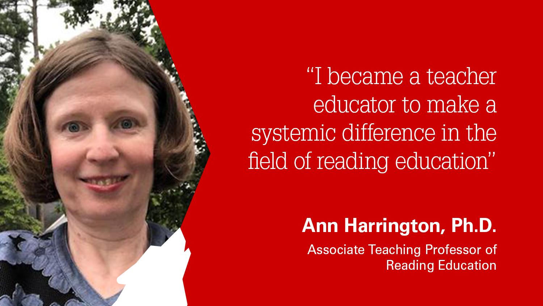 NC State College of Education Associate Teaching Professor Ann Harrington, Ph.D.