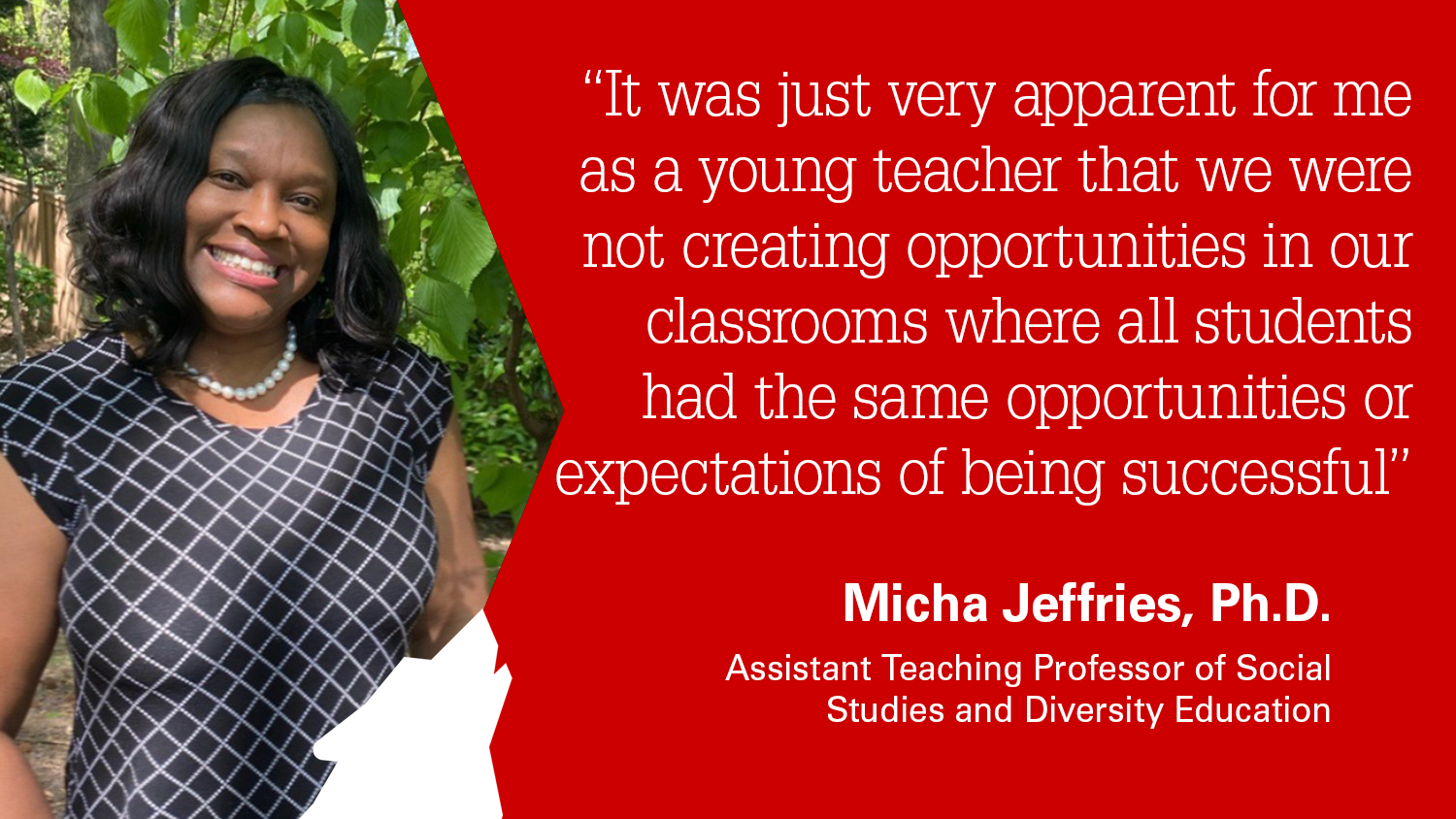 NC State College of Education Assistant Teaching Professor Micha Jeffries, Ph.D.