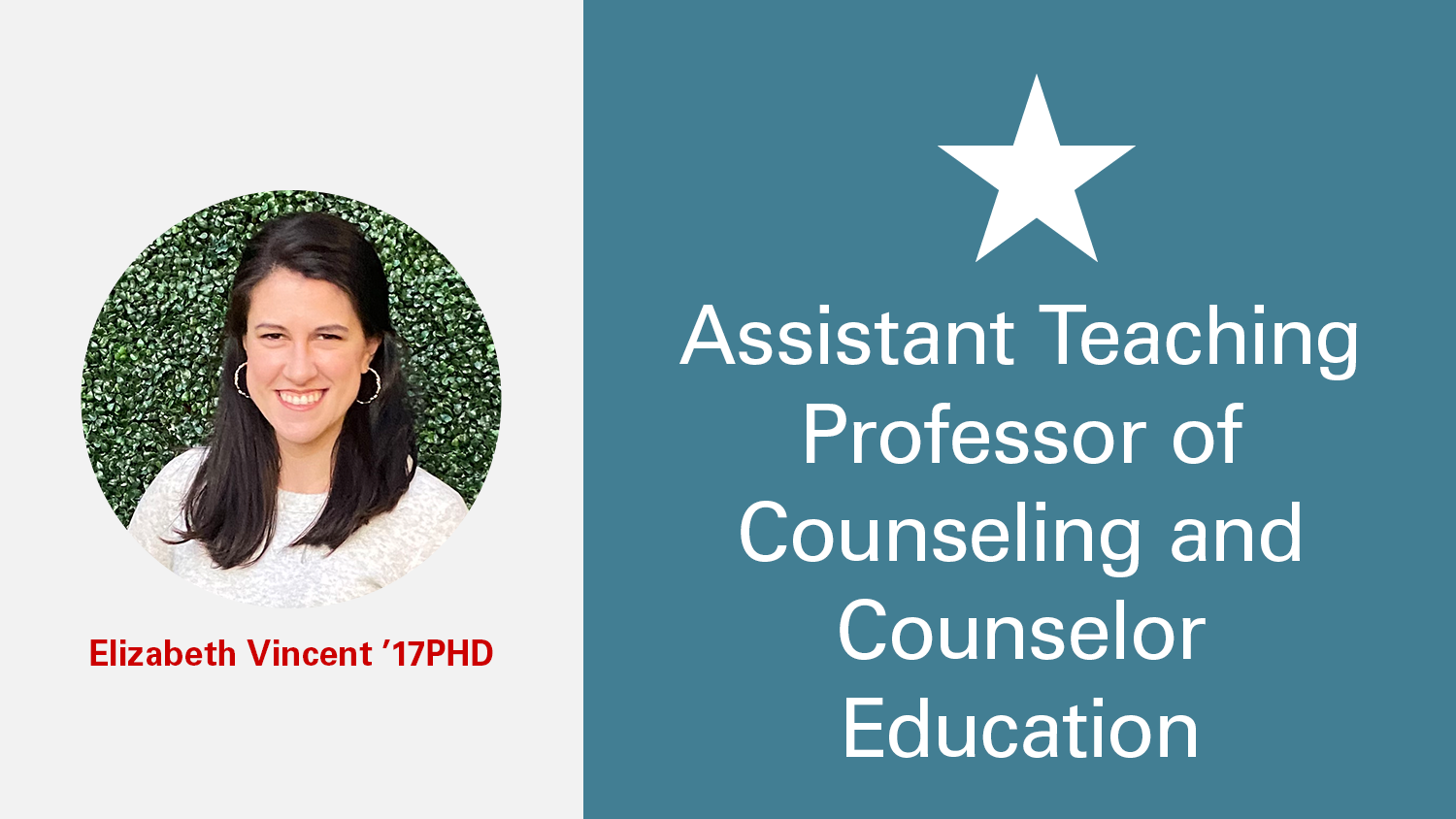 Assistant Teaching Professor of Counseling and Counselor Education Elizabeth Vincent, Ph.D.