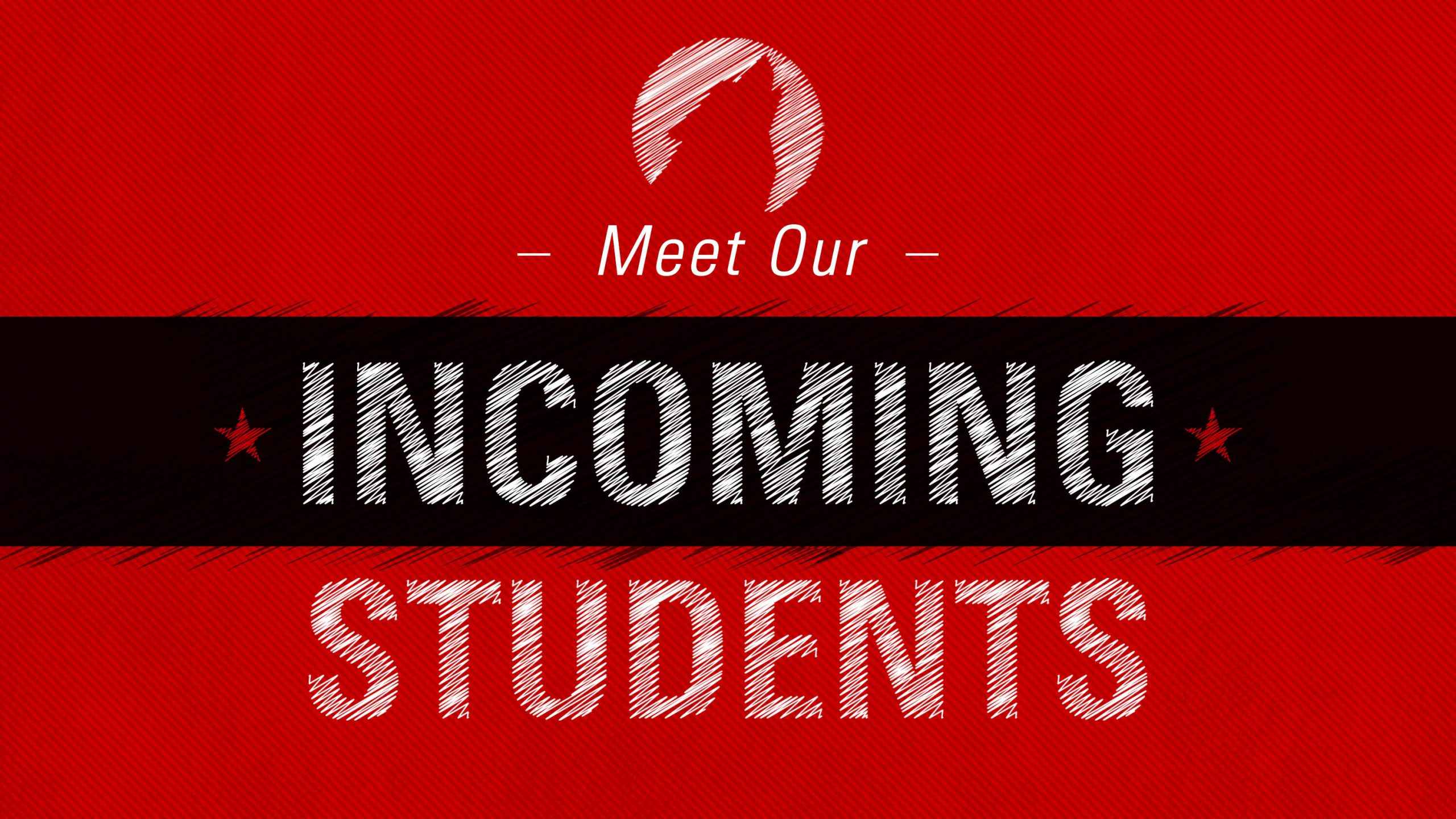 Meet Our Incoming Students