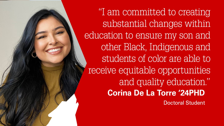 NC State College of Education Doctoral Student Corina De La Torre '24PHD