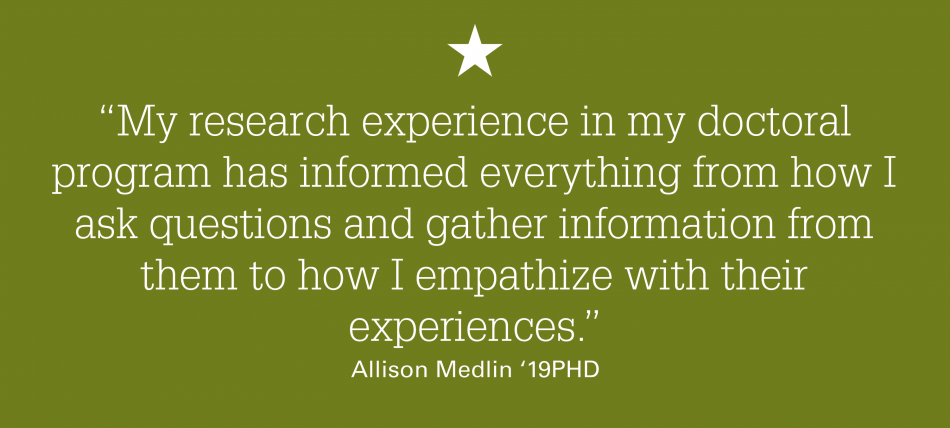 """A quote graphic that reads: """"My research experience in my doctoral program has informed everything from how I ask questions and gather information from them to how I empathize with their experiences."""""""