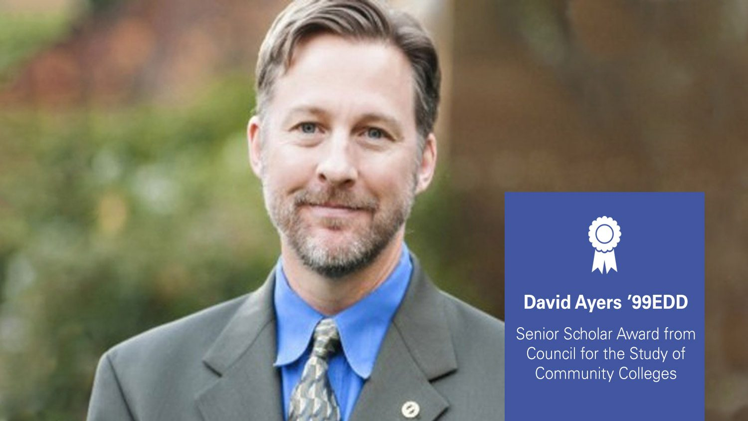David Ayers won the Senior Scholar Award from Council for the Study of Community Colleges