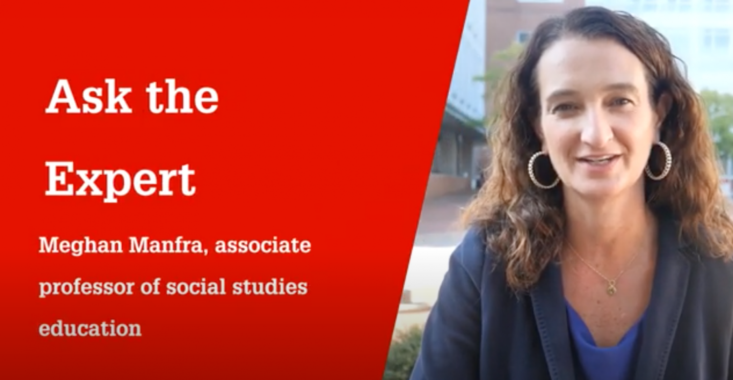 What is social studies? NC State College of Education Associate Professor Meghan Manfra answers the question