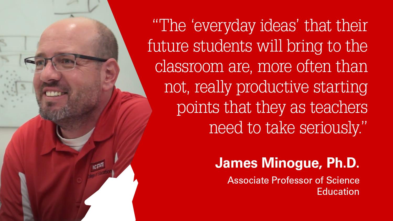 NC State College of Education Associate Professor James Minogue, Ph.D.